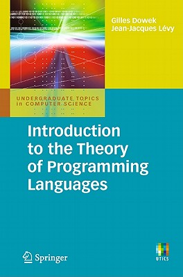 Introduction to the Theory of Programming Languages By Dowek, Gilles